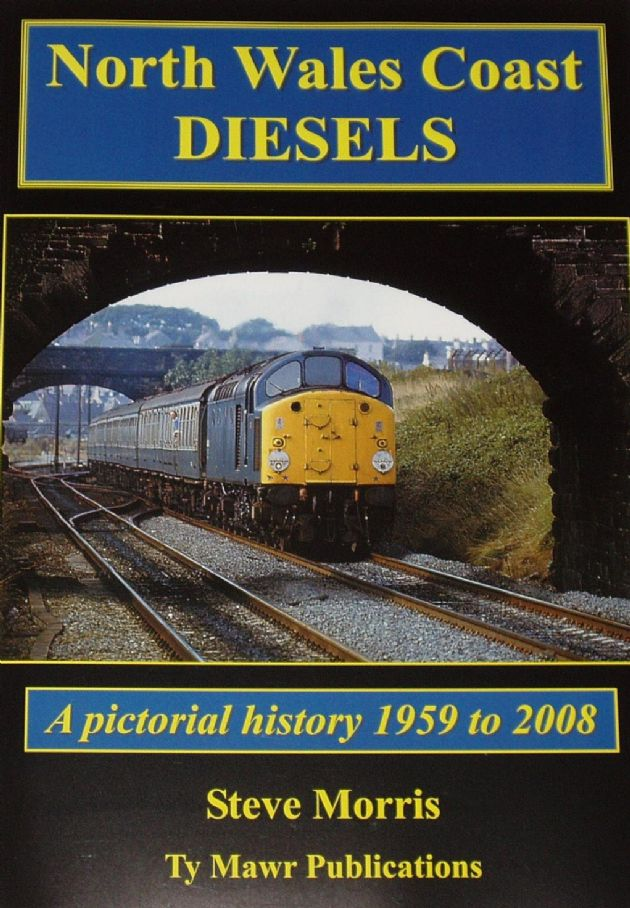 North Wales Coast Diesels, A Pictorial History 1959-2008, by Steve Morris